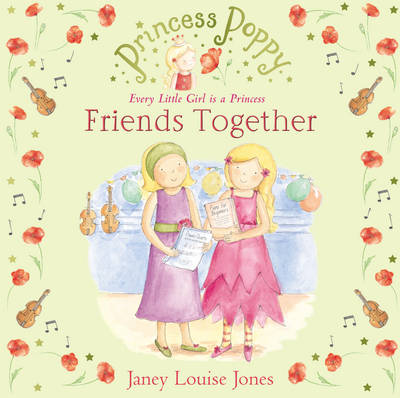 Princess Poppy Friends Together by Janey Louise Jones