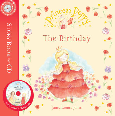 Princess Poppy The Birthday by Janey Louise Jones