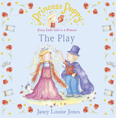 Princess Poppy: The Play by Janey Louise Jones