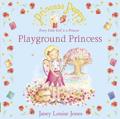 Princess Poppy Playground Princess by Janey Louise Jones