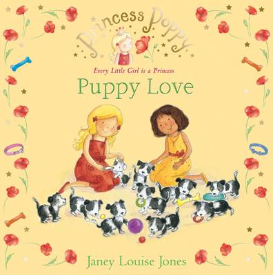 Princess Poppy Puppy Love by Janey Louise Jones