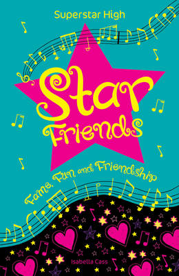 Superstar High Star Friends by Isabella Cass
