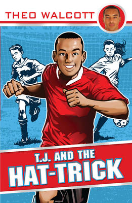 T.J. and the Hat-trick by Theo Walcott