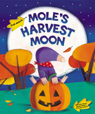 Mole's Harvest Moon by Judi Abbot