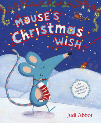 Mouse's Christmas Wish by Judi Abbot