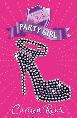 Secrets at St Jude's: Party Girl by Carmen Reid