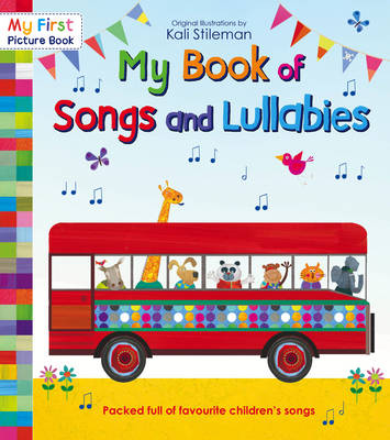 My Book of Songs and Lullabies by Kali Stileman