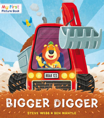 Bigger Digger by Steve Webb