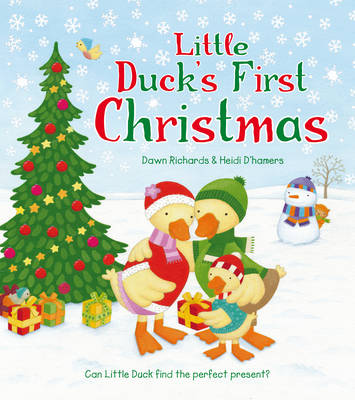 Little Duck's First Christmas by Dawn Richards