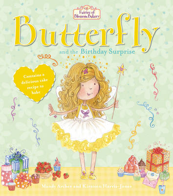 Fairies of Blossom Bakery: Butterfly and the Birthday Surprise by Mandy Archer
