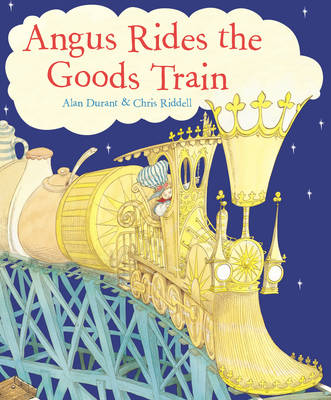 Angus Rides the Goods Train by Alan Durant