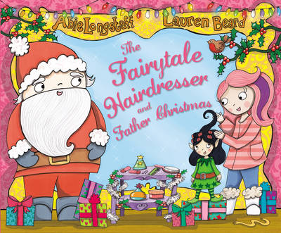 The Fairytale Hairdresser and Father Christmas by Abie Longstaff