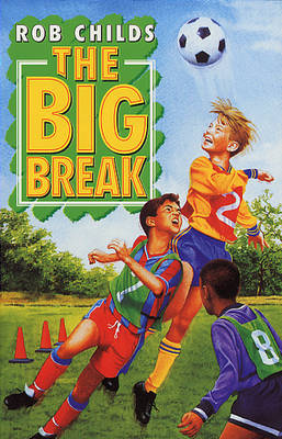 Big Break by Rob Childs