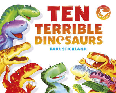 Ten Terrible Dinosaurs by Henrietta Stickland, Paul Stickland