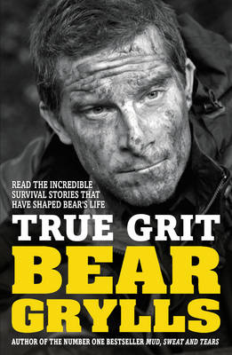True Grit by Bear Grylls