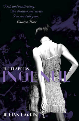 The Flappers: Ingenue by Jillian Larkin