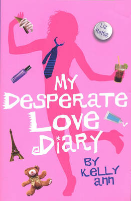 My Desperate Love Diary by Liz Rettig