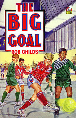 The Big Goal by Rob Childs