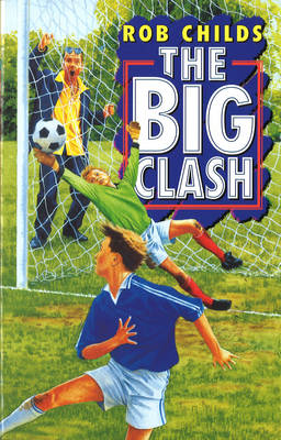 The Big Clash by Rob Childs