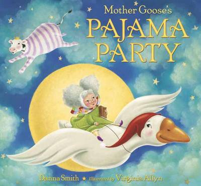Mother Goose's Pajama Party by Danna Smith, Virginia Allyn