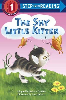 Shy Little Kitten by Kristen L. Depken, Sue DiCicco