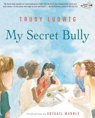 My Secret Bully by Trudy Ludwig, Abigail Marble