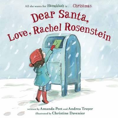 Dear Santa, Love, Rachel Rosenstein by Amanda Peet, Andrea Troyer