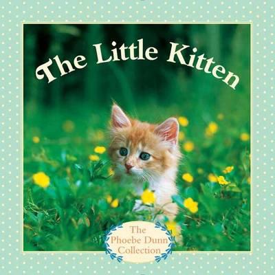 The Little Kitten by Phoebe Dunn