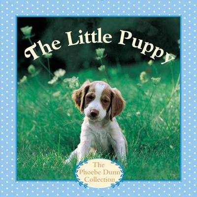 The Little Puppy by Phoebe Dunn