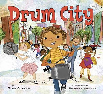 Drum City by Thea Guidone, Vanessa Newton