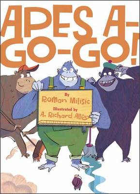 Apes A-Go-Go! by Roman Milisic, A. Richard Allen