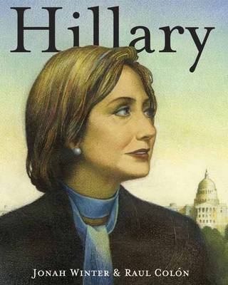Hillary by Jonah Winter, Raul Colon