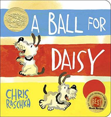 Ball for Daisy by Chris Raschka, Chris Raschka