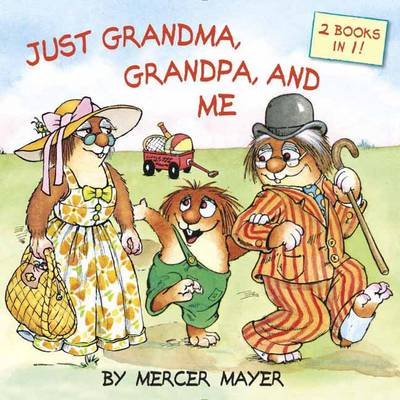 Just Grandma, Grandpa, and Me by Mercer Mayer