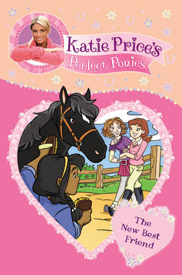 Katie Price's Perfect Ponies: The New Best Friend Book 5 by Katie Price