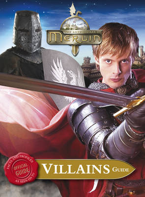 Merlin Villains Guide by