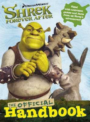Shrek Forever After The Official Handbook by