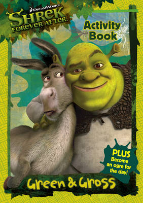 Shrek Forever After Green and Gross Activity Book by DreamWorks Animation