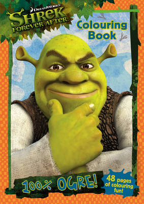 Shrek Forever After 100% Ogre Colouring Book by DreamWorks Animation