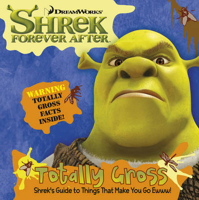 Shrek Forever After The Grossology by