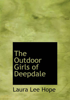 The Outdoor Girls of Deepdale by Laura Lee Hope