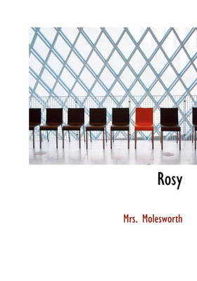 Rosy by Molesworth Mrs Molesworth, Mrs Molesworth