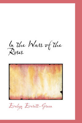 In the Wars of the Roses by Evelyn Everett-Green