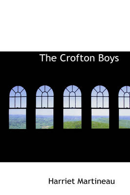 The Crofton Boys by Harriet Martineau