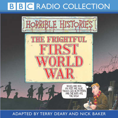 Horrible Histories The Frightful First World War by Terry Deary, Nick Baker