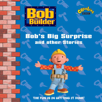 Bob the Builder Bob's Big Surprise and Other Stories by