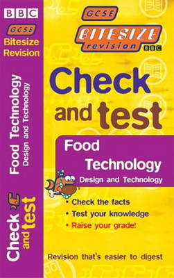 GCSE Bitesize Revision Check and Test Food Technology by Louise T Davies