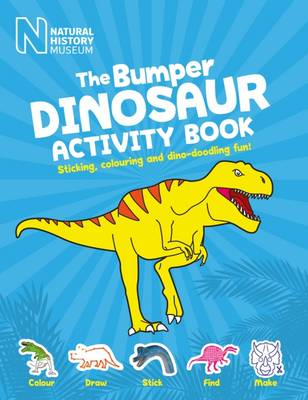 The Bumper Dinosaur Activity Book Stickers, Games and Dino-Doodling Fun! by