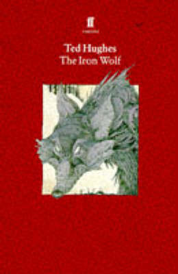 Collected Animal Poems The Iron Wolf by Ted Hughes