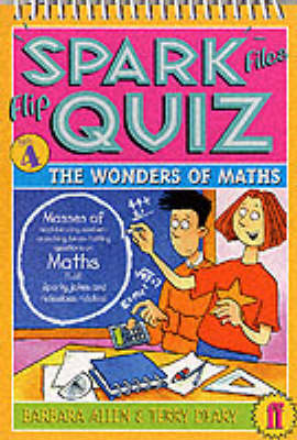Spark Files Flip Quiz The Wonders of Maths by Terry Deary, Barbara Allen